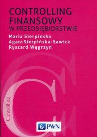 Controlling finansowy w przedsiębiorstwie - Maria Sierpińska - ebook