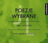 Poezje wybrane - Jan Lechoń - Jan Lechoń - audiobook