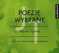 Poezje wybrane - Julian Tuwim - Julian Tuwim - audiobook