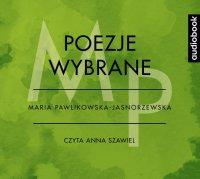 Poezje wybrane - Maria Pawlikowska-Jasnorzewska - Maria Pawlikowska-Jasnorzewska - audiobook
