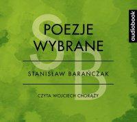Poezje wybrane - Stanisław Barańczak - Stanisław Barańczak - audiobook