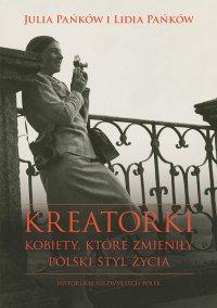 Kreatorki. Kobiety, które zmieniły polski styl życia - Julia Pańków - ebook