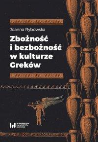 Zbożność i bezbożność w kulturze Greków - Joanna Rybowska - ebook