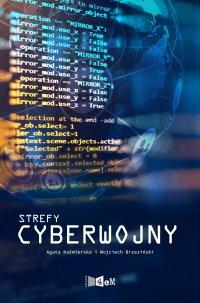 Strefy cyberwojny - Agata Kaźmierska - ebook