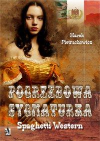 Pogrzebowa sygnaturka. Spaghetti Western - Marek Pietrachowicz - ebook