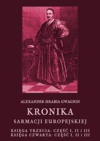 Kronika Sarmacji Europejskiej. Księga Trzecia. Część I, II i III. Księga Czwarta. Część I, II i III