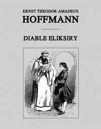 Diable eliksiry - Ernst Theodor Amadeus Hoffmann - ebook