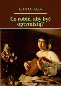 Co robić, aby być optymistą?