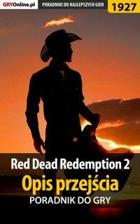 """Red Dead Redemption 2 - Opis przejścia - poradnik do gry - Jacek """"Stranger"""" Hałas - ebook"""