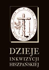 Dzieje inkwizycji hiszpańskiej - Nieznany - ebook