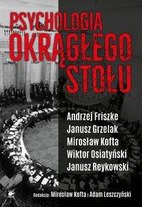Psychologia Okrągłego Stołu - Andrzej Friszke - ebook