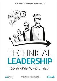 Technical Leadership. Od eksperta do lidera. Wydanie II poszerzone - Mariusz Sieraczkiewicz - audiobook