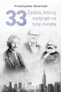 33 Żydów, którzy zmienili losy świata. Od Mojżesza do Kevina Mitnicka