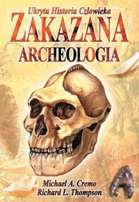 Zakazana archeologia - Michael A. Cremo - ebook