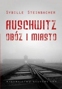 Auschwitz Obóz i miasto