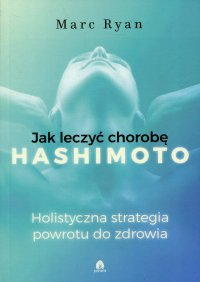 Jak leczyć chorobę Hashimoto - Marc Ryan - ebook