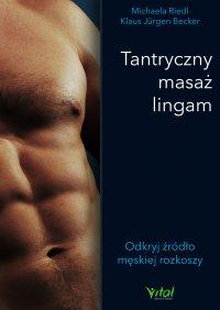 Tantryczny masaż lingam. Odkryj źródło męskiej rozkoszy - Michaela Riedl - ebook