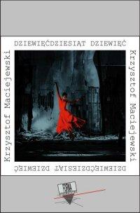 Dziewięćdziesiąt dziewięć - Krzysztof Maciejewski - ebook