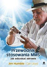 Przewodnik stosowania MMS - Jim Humble - ebook