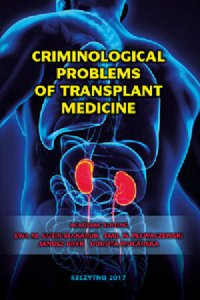 Criminological problems of transplant medicine - Ewa M. Guzik-Makaruk - ebook