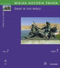 Wielka historia świata. Tom VII. Świat w XVII wieku - Krzysztof Ślusarek - ebook