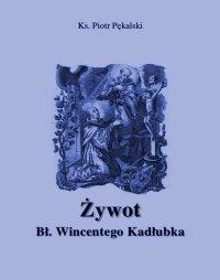 Żywot błogosławionego Wincentego Kadłubka