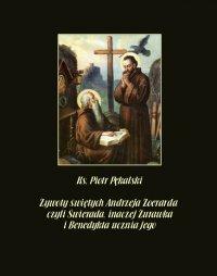 Żywoty świętych Andrzeja Żoerarda czyli Świerada inaczej Żurawka i Benedykta ucznia jego