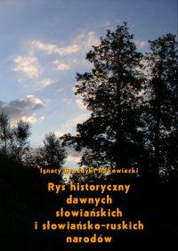 Rys historyczny dawnych słowiańskich i słowiańsko-ruskich narodów