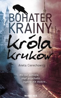 Bohater Krainy Króla Kruków - Aneta Cierechowicz - ebook