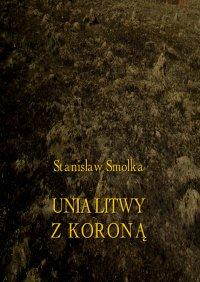 Unia Litwy z Koroną