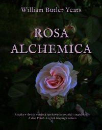 Rosa alchemica - William Butler Yeats - ebook