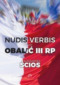Nudis verbis - obalić III RP - Aleksander Ścios - ebook