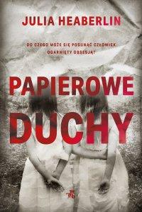Papierowe duchy - Julia Heaberlin - ebook