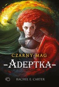 Czarny Mag. Adeptka. Tom 2 - Rachel E. Carter - ebook