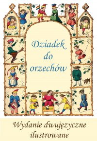Francuski dla dzieci. Dziadek do orzechów. Wydanie dwujęzyczne,  ilustrowane