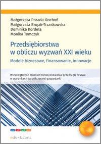 Przedsiębiorstwa w obliczu wyzwań XXI wieku - Małgorzata Porada-Rochoń - ebook