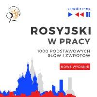 Rosyjski w pracy 1000 podstawowych słów i zwrotów - Nowe wydanie - Dorota Guzik - audiobook