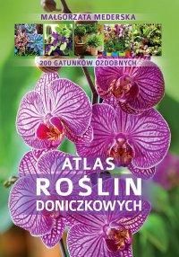 Atlas roślin doniczkowych - Małgorzata Mederska - ebook