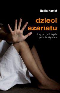 Dzieci szariatu. Losy tych, o których upomniał się islam - Nadia Hamid - ebook