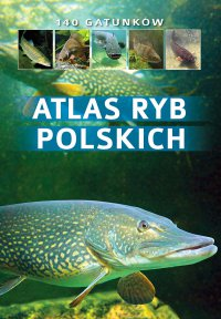 Atlas ryb polskich - Bogdan Wziątek - ebook