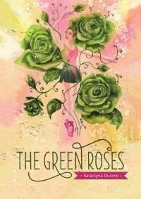 The green roses - Katarzyna Ducros - ebook