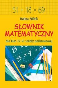 Słownik matematyczny dla klas IV-VI szkoły podstawowej