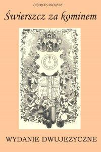 Świerszcz za kominem. Wydanie dwujęzyczne - Charles Dickens - ebook