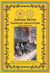 Testament ekscentryka. Część 1 - Juliusz Verne - ebook