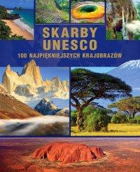 Skarby UNESCO. 100 najpiękniejszych krajobrazów (Wyd. 2015)