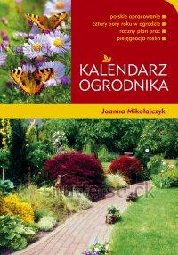 Kalendarz ogrodnika - Joanna Mikołajczyk - ebook