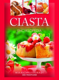 Ciasta. Encyklopedia