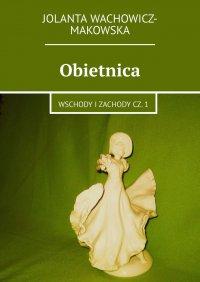 Obietnica - Jolanta Wachowicz-Makowska - ebook