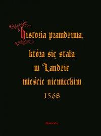 Historia prawdziwa, która się stała w Landzie mieście niemieckim 1568
