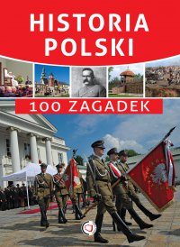 Historia Polski. 100 zagadek - Krzysztof Żywczak - ebook